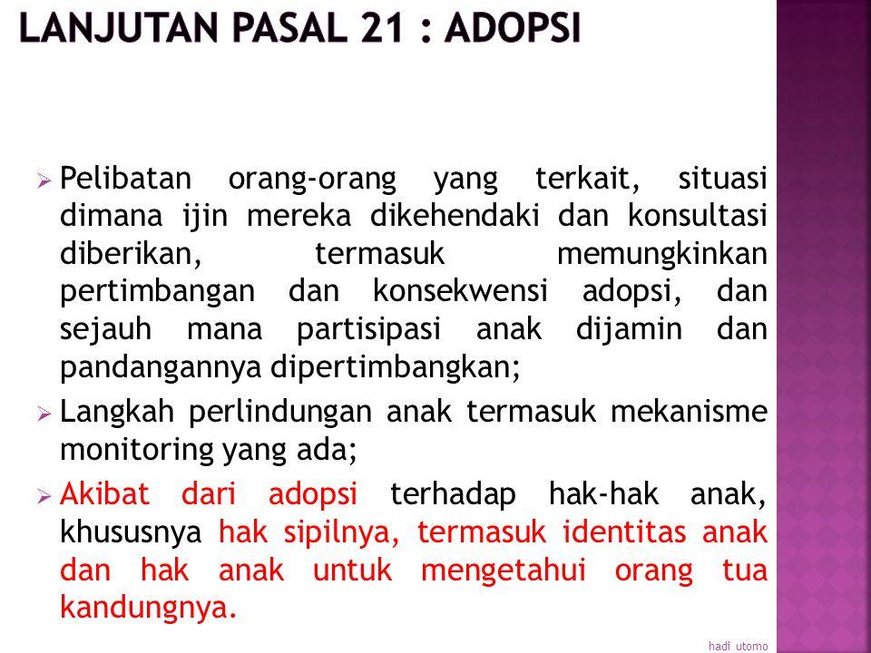 a). Langkah-langkah yang diambil untuk menjamin agar, jika Negara Peserta mengakui dan/atau mengijinkan adopsi, kepentingan terbaik anak akan menjadi