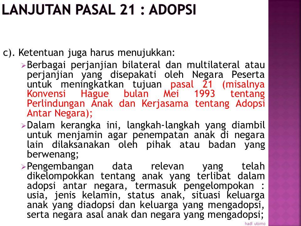 b). Dalam kasus adopsi antar negara, ketentuan tentang langkah-langkah untuk menjamin:  Solusi tersebut hanya dianggap sebagai sarana bagi pengasuhan