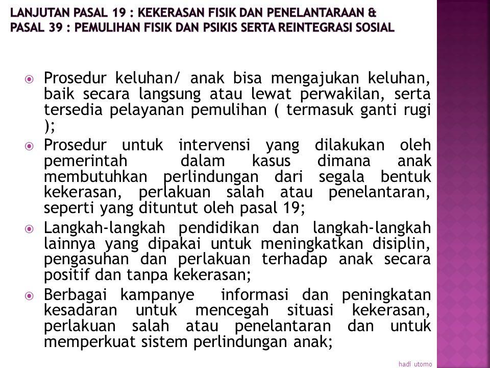 a). Langkah-langkah legislatif, administratif, sosial dan pendidikan yang diambil yang sesuai dengan pasal 19 untuk melindungi anak dari segala bentuk