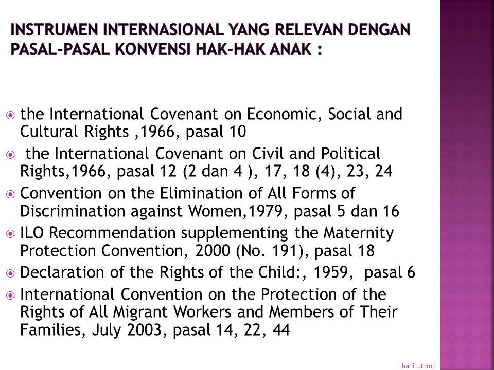 c). Ketentuan mengenai kewajiban mengikuti pelatihan tentang hak-hak anak dan perlindungan anak yang diberikan kepada staf-staf sebagai berikut:  Hak