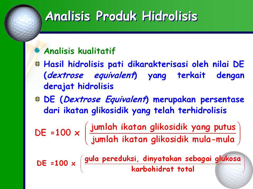 Analisis Produk Hidrolisis Analisis kualitatif Hasil hidrolisis pati dikarakterisasi oleh nilai DE (dextrose equivalent) yang terkait dengan derajat hidrolisis DE (Dextrose Equivalent) merupakan persentase dari ikatan glikosidik yang telah terhidrolisis
