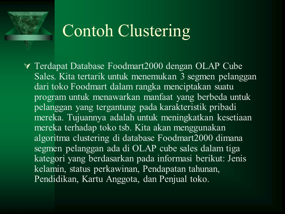 Contoh Clustering  Terdapat Database Foodmart2000 dengan OLAP Cube Sales.