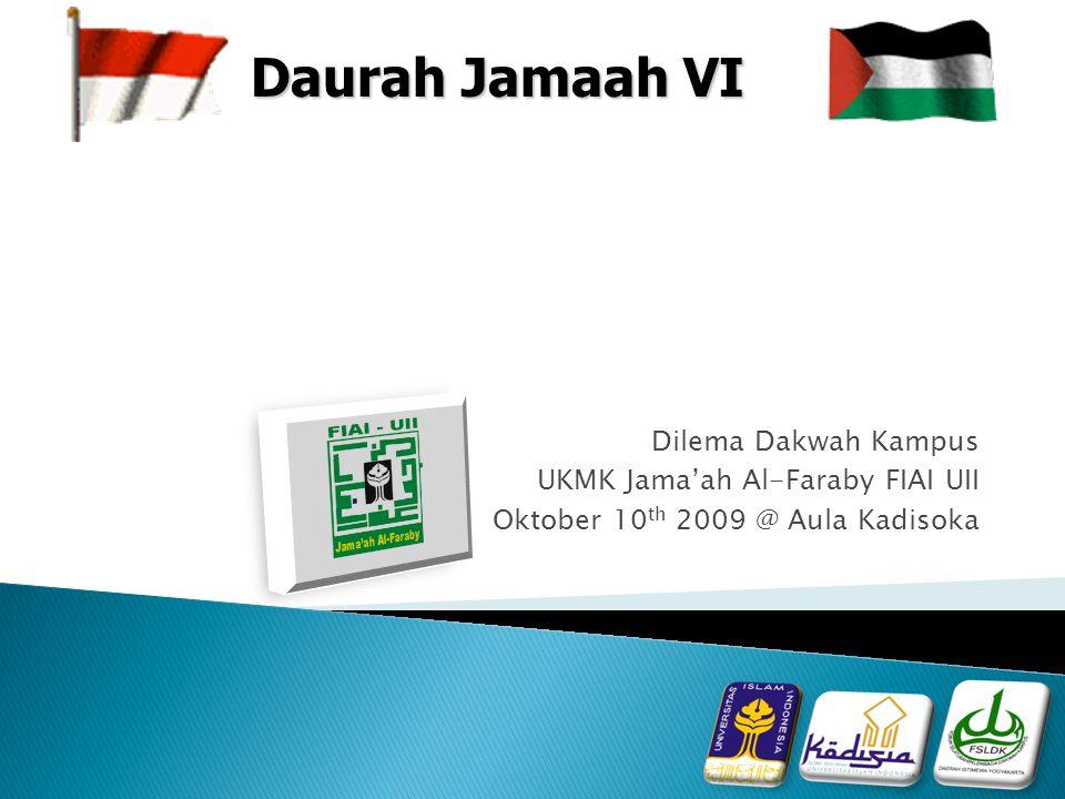 Dilema Dakwah Kampus UKMK Jama'ah Al-Faraby FIAI UII Oktober 10 th 2009 @ Aula Kadisoka Daurah Jamaah VI