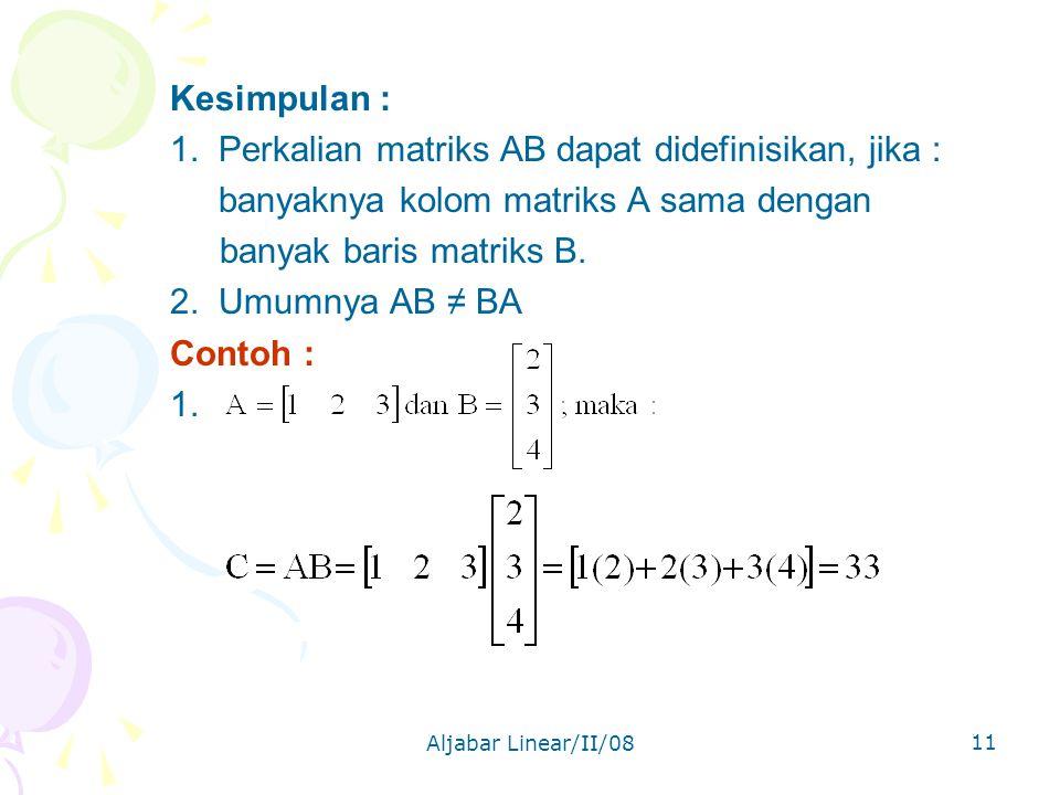 Aljabar Linear/II/08 11 Kesimpulan : 1.