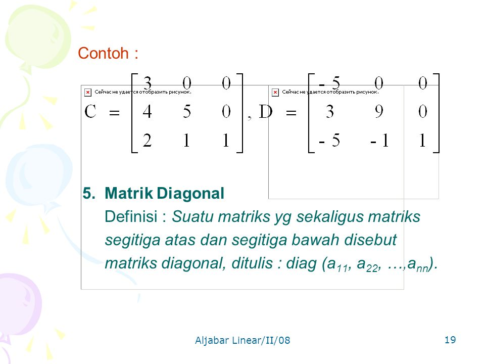 Aljabar Linear/II/08 19 Contoh : 5.