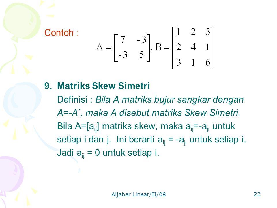 Aljabar Linear/II/08 22 Contoh : 9.