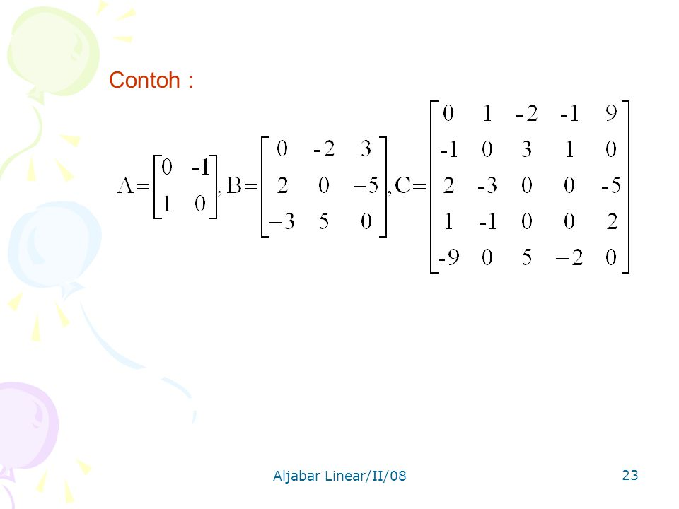 Aljabar Linear/II/08 23 Contoh :