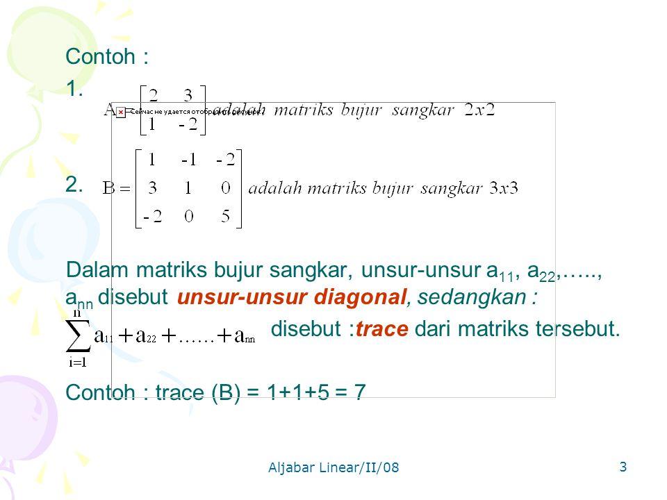 Aljabar Linear/II/08 3 Contoh : 1.2.
