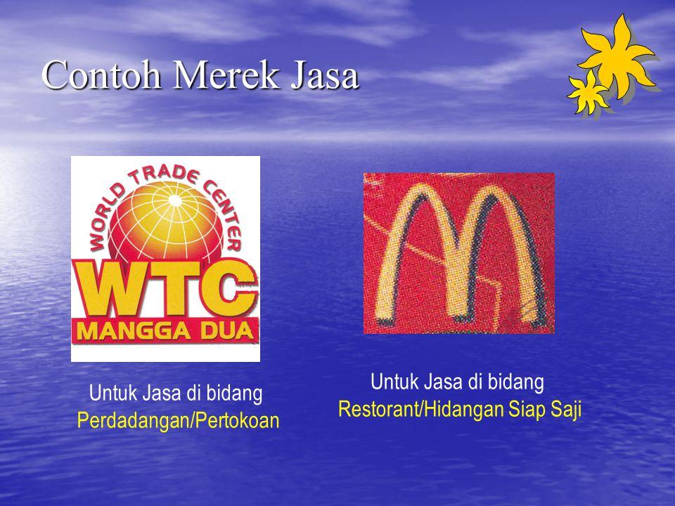 Contoh Merek Jasa Untuk Jasa di bidang Perdadangan/Pertokoan Untuk Jasa di bidang Restorant/Hidangan Siap Saji