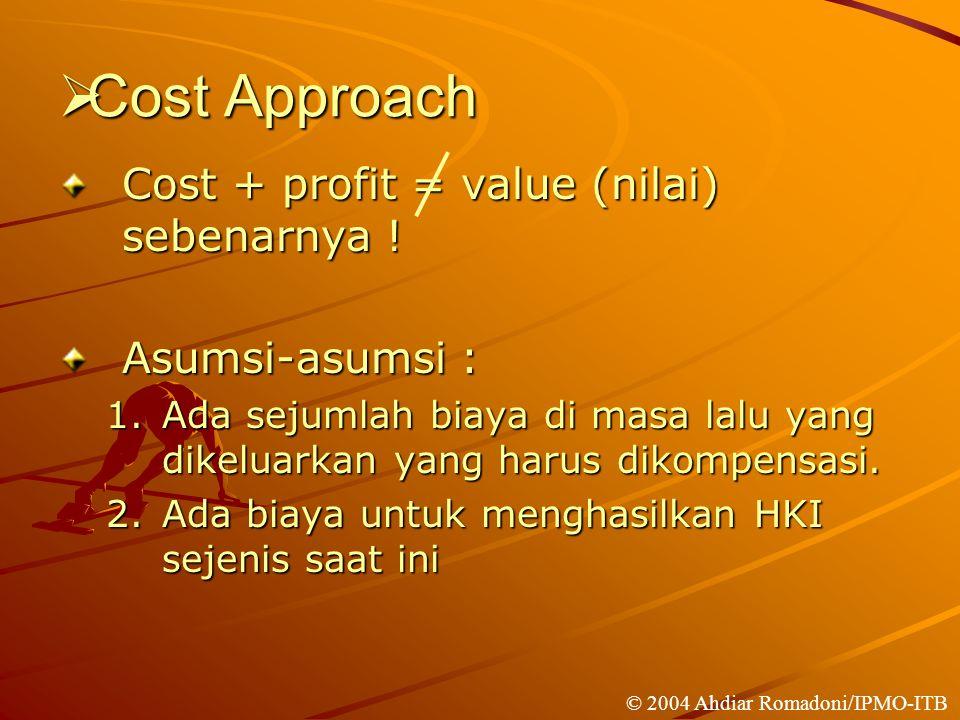  Cost Approach Cost + profit = value (nilai) sebenarnya .