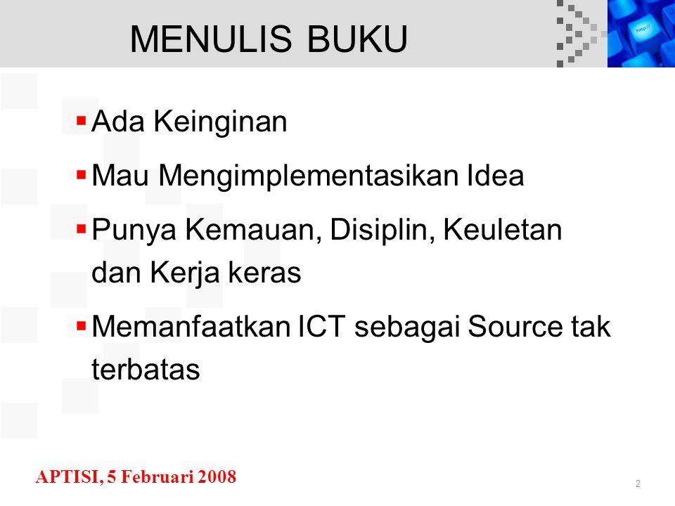 2 MENULIS BUKU  Ada Keinginan  Mau Mengimplementasikan Idea  Punya Kemauan, Disiplin, Keuletan dan Kerja keras  Memanfaatkan ICT sebagai Source tak terbatas