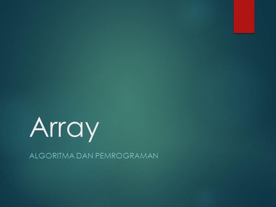 Array ALGORITMA DAN PEMROGRAMAN