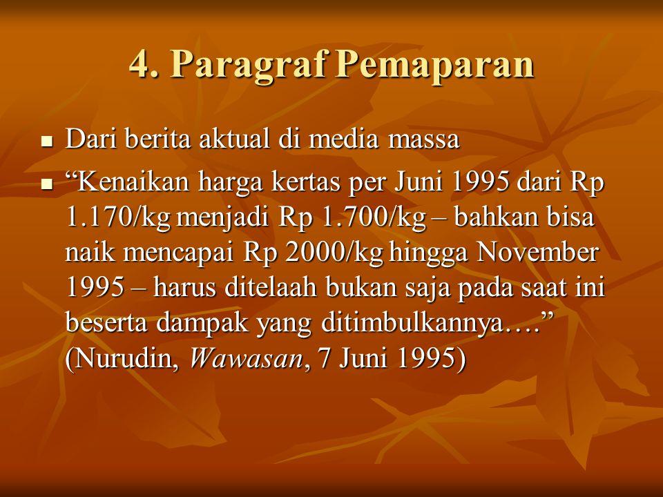 """4. Paragraf Pemaparan Dari berita aktual di media massa Dari berita aktual di media massa """"Kenaikan harga kertas per Juni 1995 dari Rp 1.170/kg menjad"""