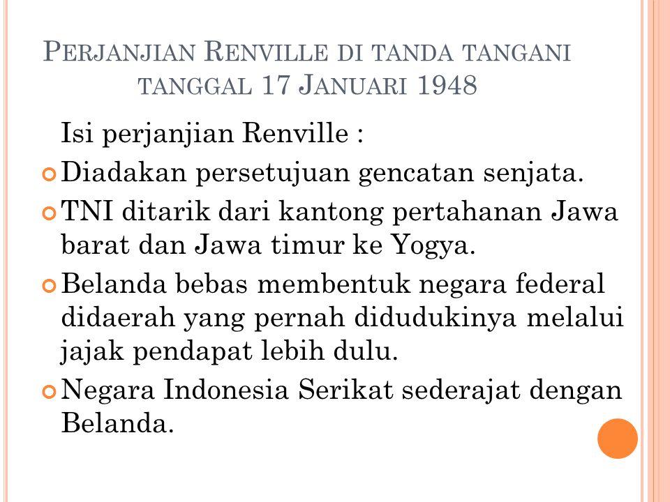 PERUNDINGAN RENVILLE Delegasi Indonesia diwakili oleh Amir Syarifudin, Ali Sastroamidjoyo, H.