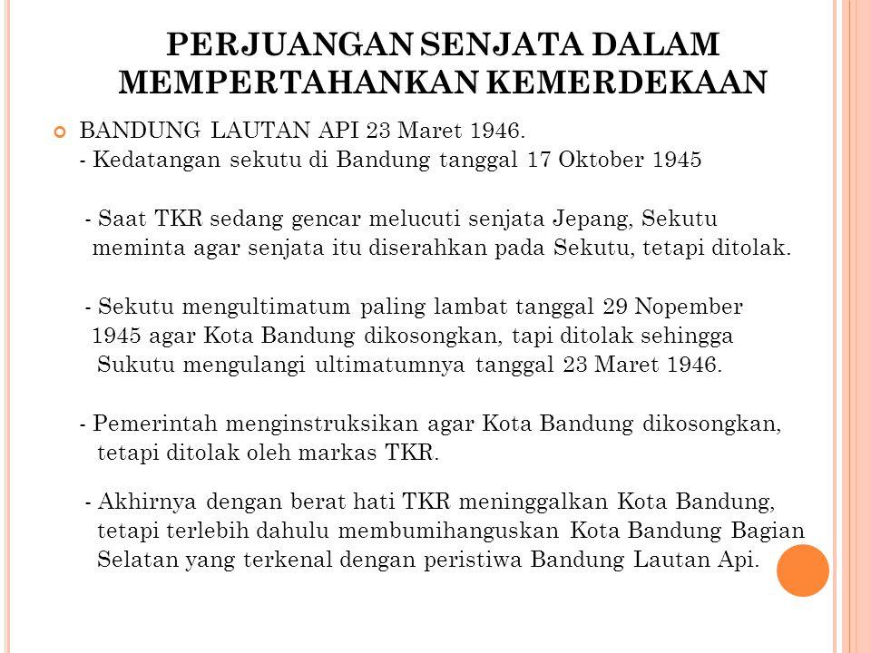 PERJUANGAN SENJATA DALAM MEMPERTAHANKAN KEMERDEKAAN BANDUNG LAUTAN API 23 Maret 1946.