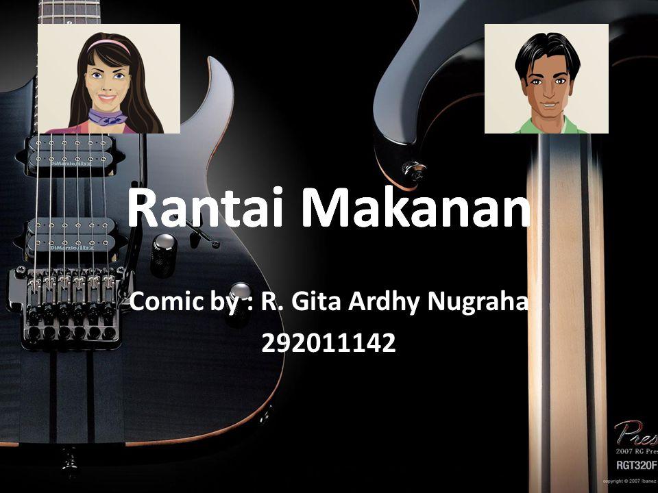 Rantai Makanan Comic by : R. Gita Ardhy Nugraha 292011142 Rantai Makanan