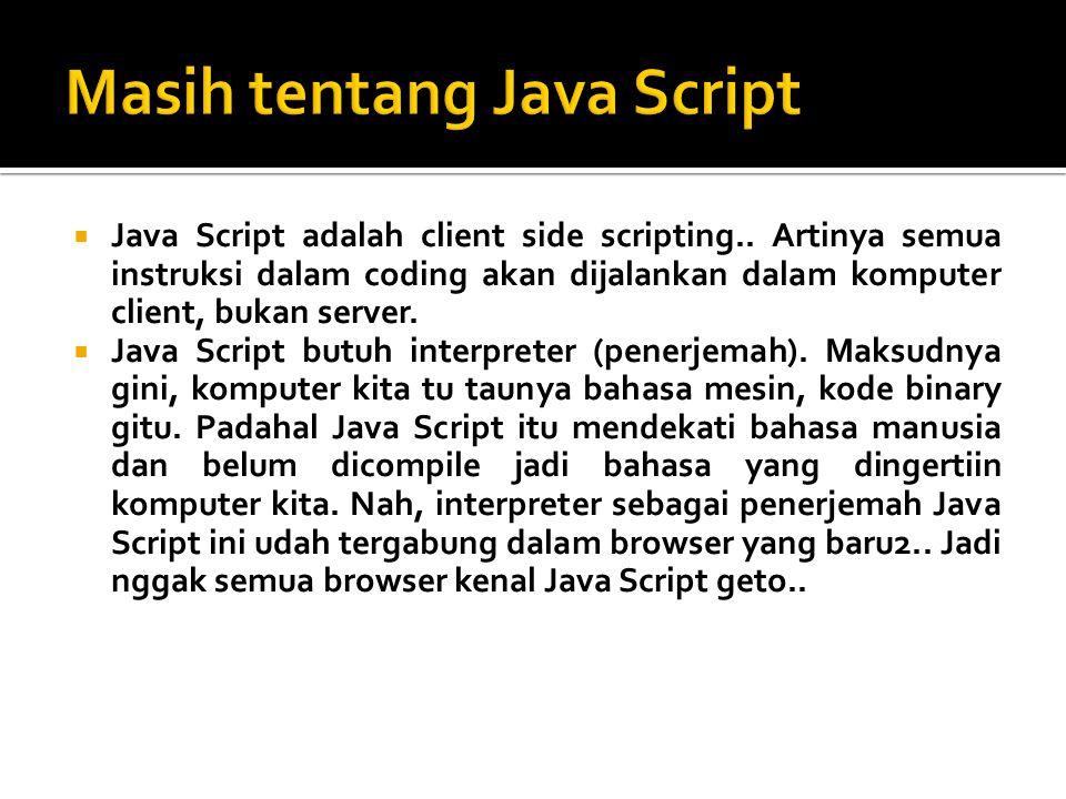  Banyak sekali hal yang bisa dilakukan dengan Java Script..