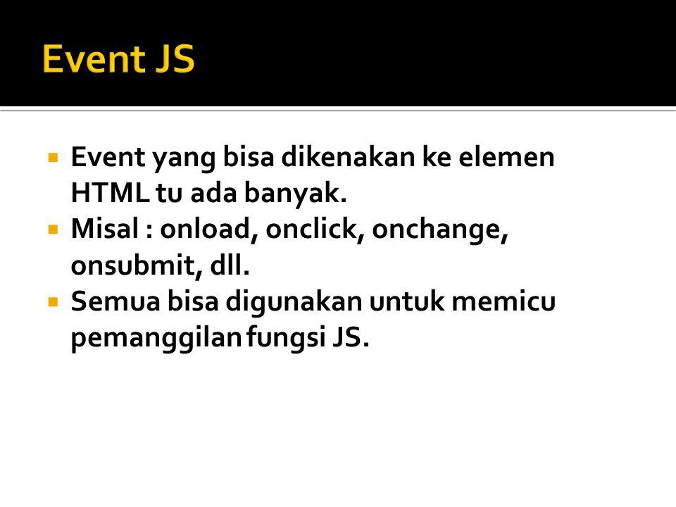  Nah, sekarang kita akan lihat JS yang langsung jalan begitu halaman ngeload (mbuka), tanpa dipanggil.
