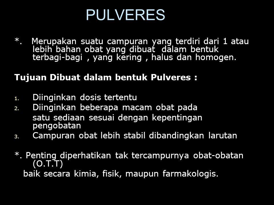 PULVERES *.