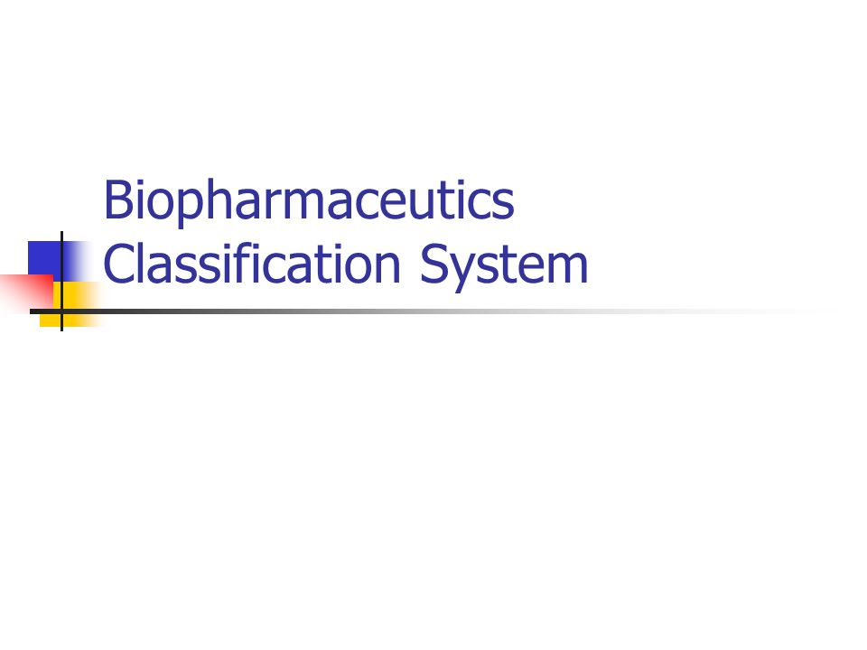 Biopharmaceutics Classification System