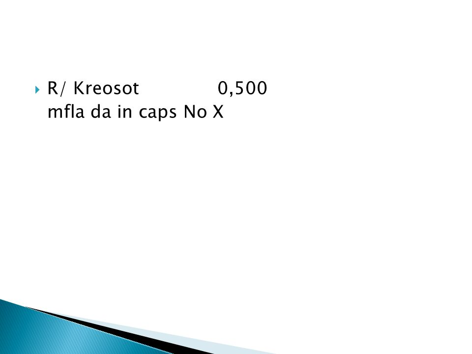  R/ Kreosot0,500 mfla da in caps No X