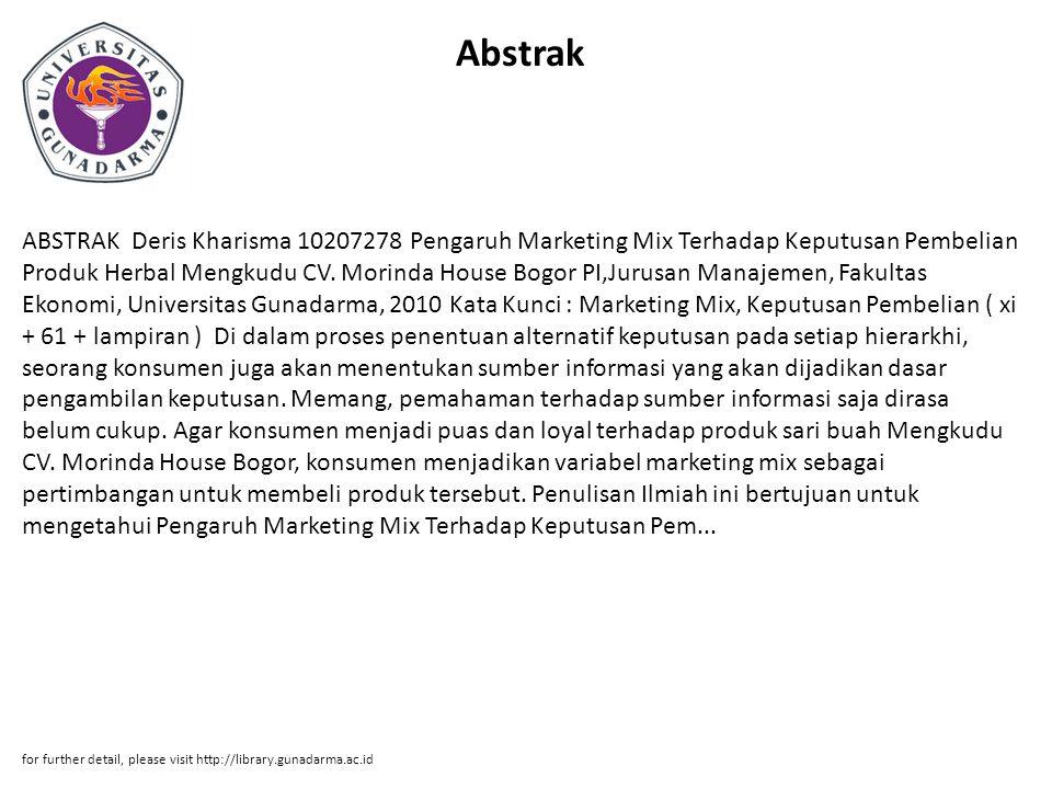 Abstrak ABSTRAK Deris Kharisma 10207278 Pengaruh Marketing Mix Terhadap Keputusan Pembelian Produk Herbal Mengkudu CV. Morinda House Bogor PI,Jurusan