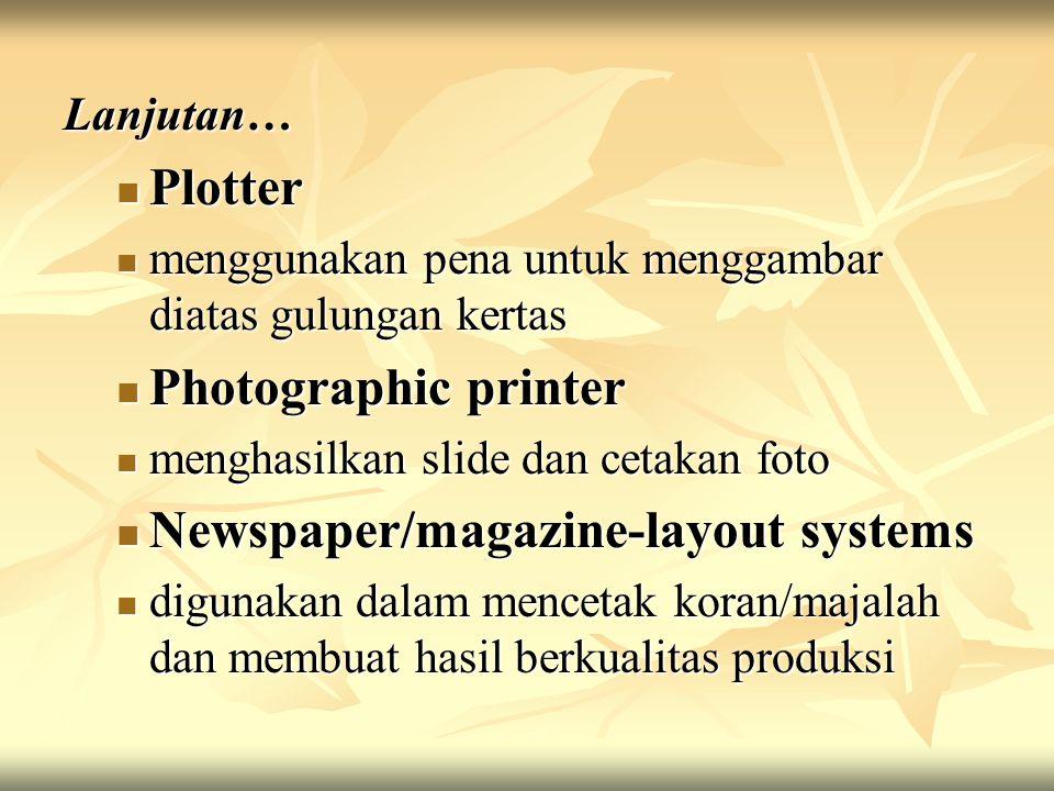 Lanjutan… Plotter Plotter menggunakan pena untuk menggambar diatas gulungan kertas menggunakan pena untuk menggambar diatas gulungan kertas Photograph