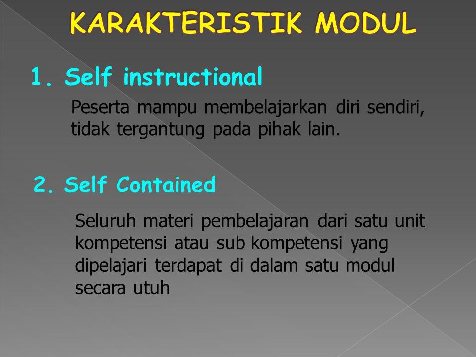 Modul manual/multimedia yang dikembangkan tidak tergantung pada media lain atau tidak harus digunakan bersama- sama dengan media lain KARAKTERISTIK MODUL 4.