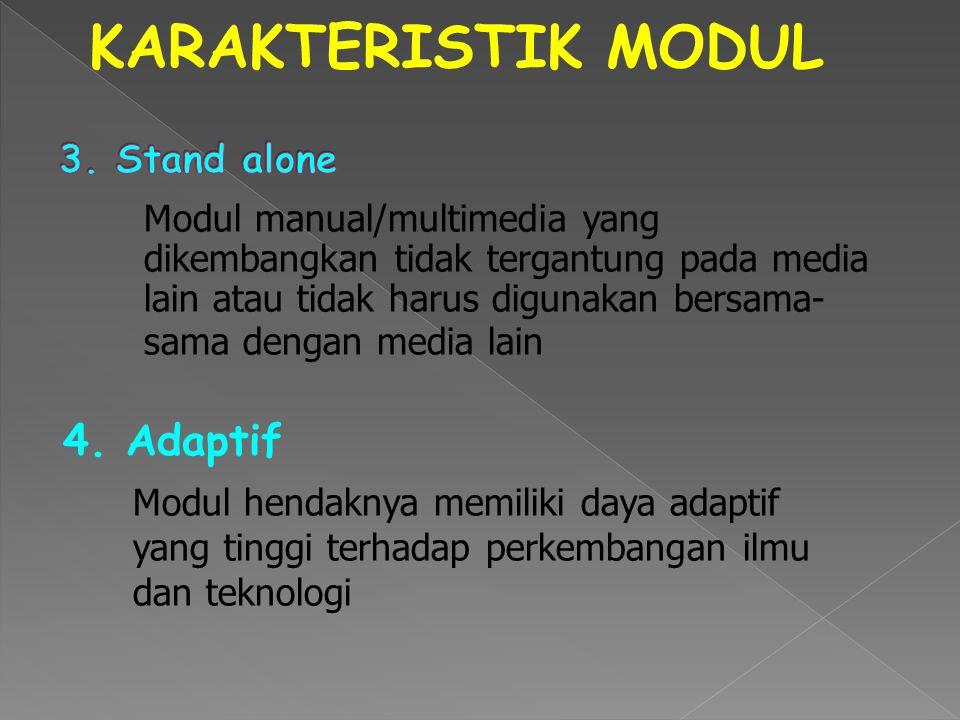 Modul hendaknya juga memenuhi kaidah bersahabat/akrab dengan pemakainya KARAKTERISTIK MODUL Dalam penggunaan :  FONT  SPASI  TATA LETAK (LAYOUT) 6.