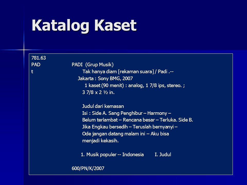 Katalog Kaset 781.63 PAD PADI (Grup Musik) t Tak hanya diam [rekaman suara] / Padi.-- Jakarta : Sony BMG, 2007 Jakarta : Sony BMG, 2007 1 kaset (90 menit) : analog, 1 7/8 ips, stereo.
