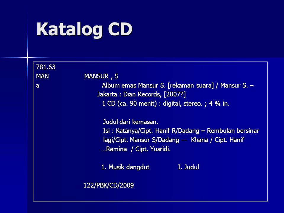 Katalog CD 781.63 MAN MANSUR, S a Album emas Mansur S. [rekaman suara] / Mansur S. – Jakarta : Dian Records, [2007?] Jakarta : Dian Records, [2007?] 1