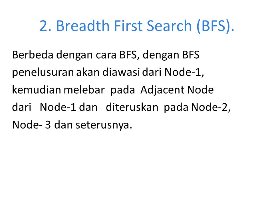 2.Breadth First Search (BFS).