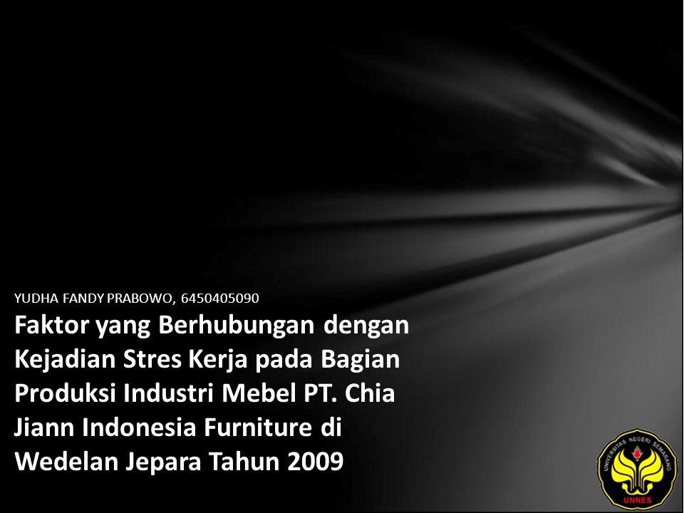 YUDHA FANDY PRABOWO, 6450405090 Faktor yang Berhubungan dengan Kejadian Stres Kerja pada Bagian Produksi Industri Mebel PT.