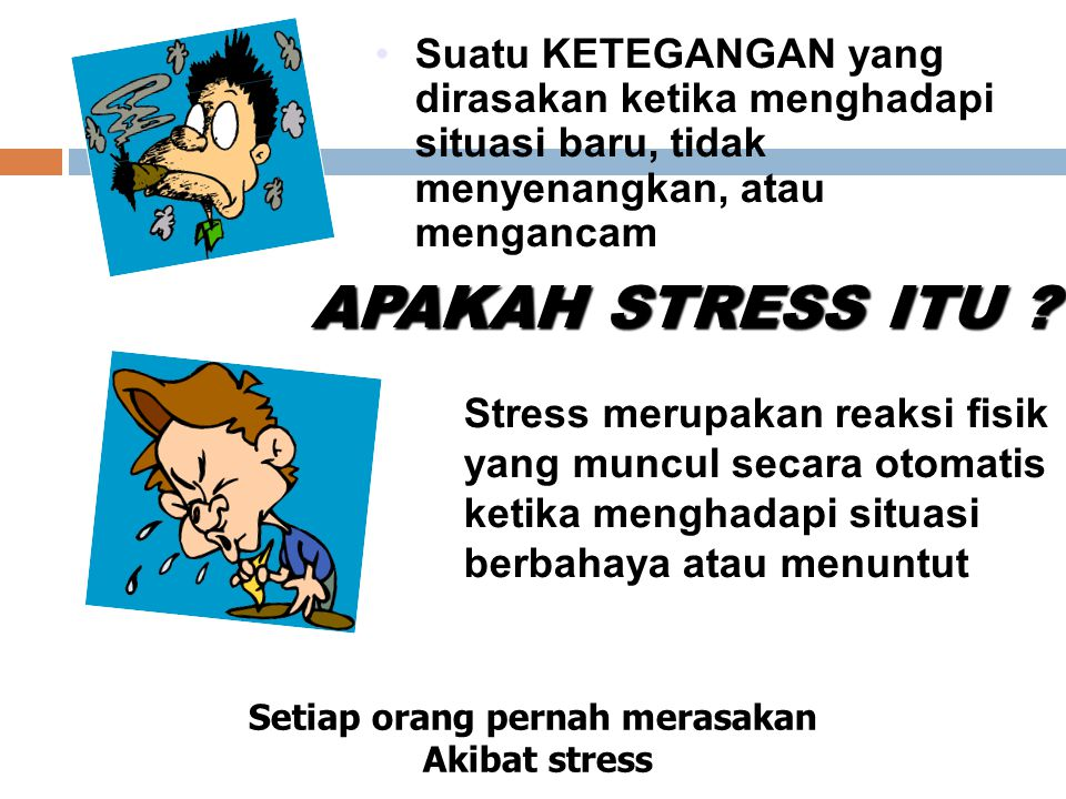 Cara Penyesuaian Diri thd Stres  Bila seseorang mengalami stress  usaha untuk mengatasinya.