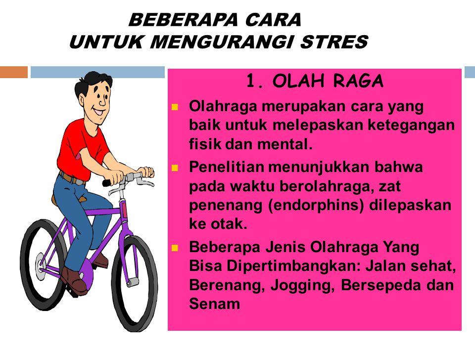 BEBERAPA CARA UNTUK MENGURANGI STRES 1.