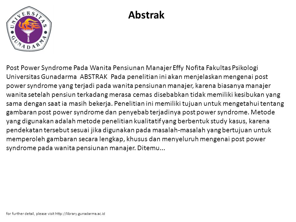 Abstrak Post Power Syndrome Pada Wanita Pensiunan Manajer Effy Nofita Fakultas Psikologi Universitas Gunadarma ABSTRAK Pada penelitian ini akan menjel