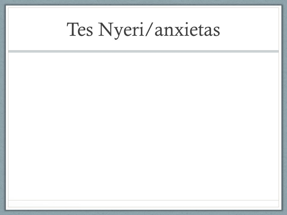 Tes Nyeri/anxietas
