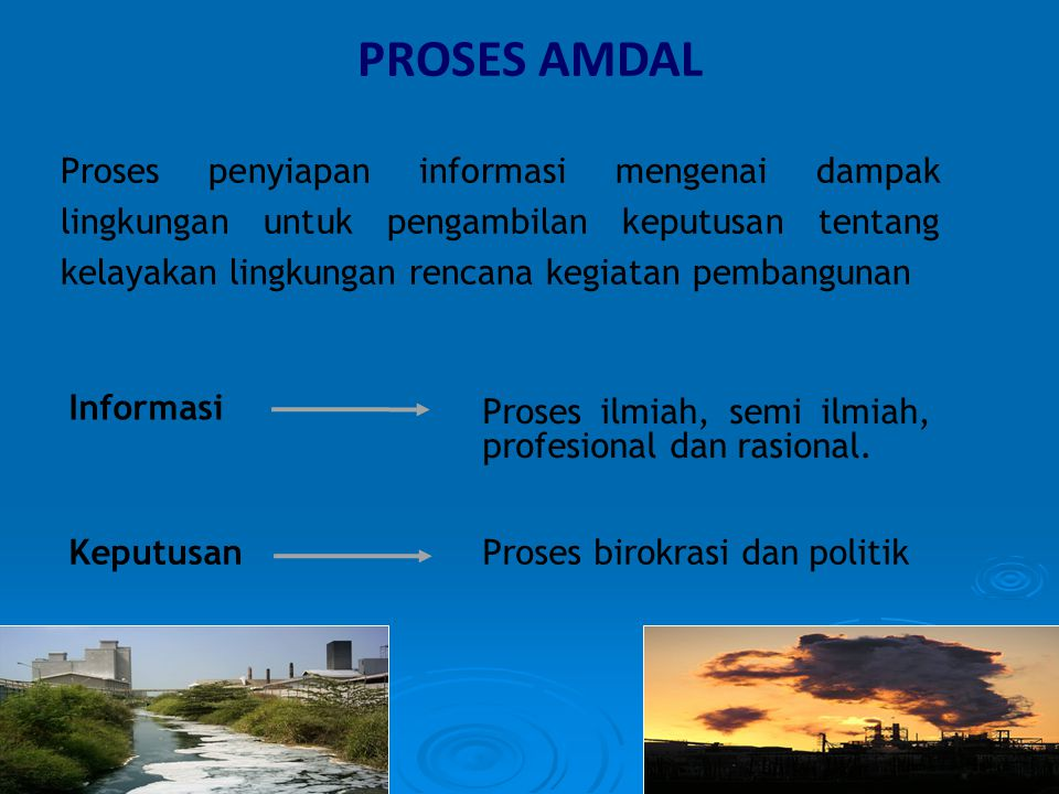 Proses penyiapan informasi mengenai dampak lingkungan untuk pengambilan keputusan tentang kelayakan lingkungan rencana kegiatan pembangunan PROSES AMD
