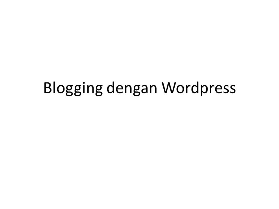 Blogging dengan Wordpress