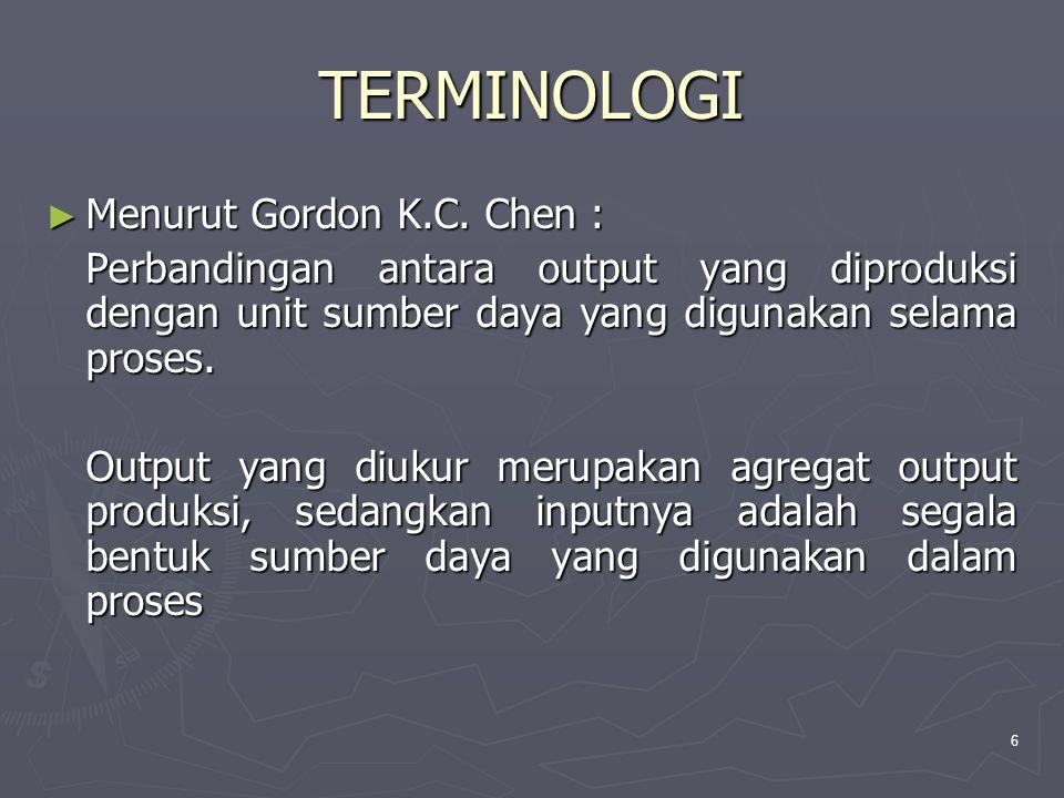 6 TERMINOLOGI ► Menurut Gordon K.C.
