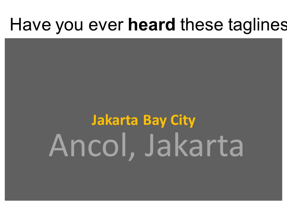 Have you ever heard these taglines Jakarta Bay City Ancol, Jakarta