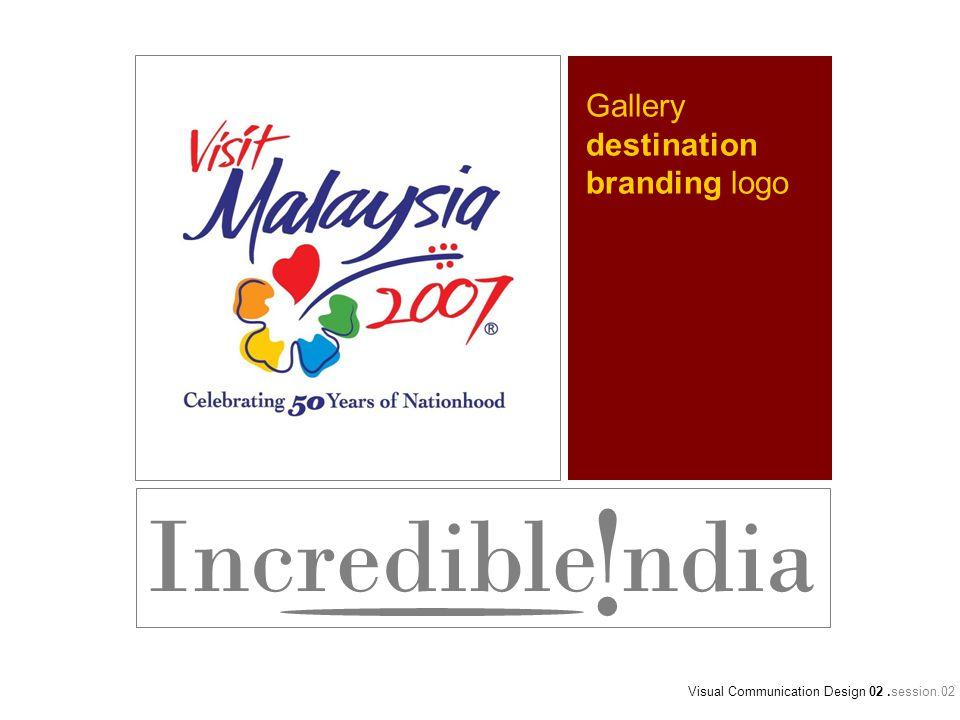 Incredible ndia ! Visual Communication Design 02.session.02 Gallery destination branding logo