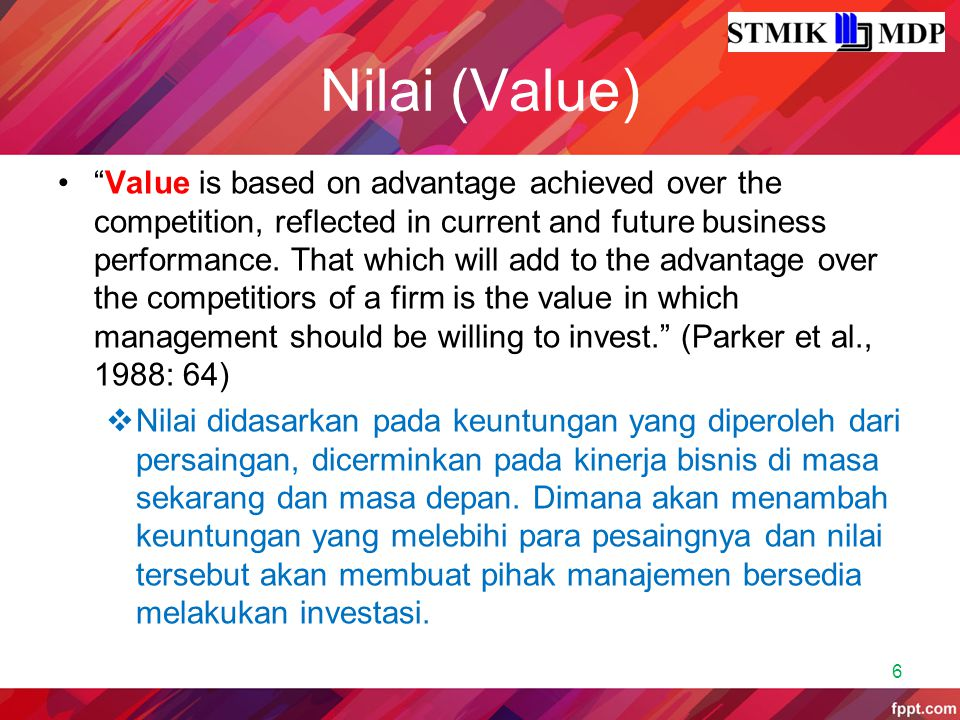 """Nilai (Value) """"Value is based on advantage achieved over the competition, reflected in current and future business performance. That which will add to"""