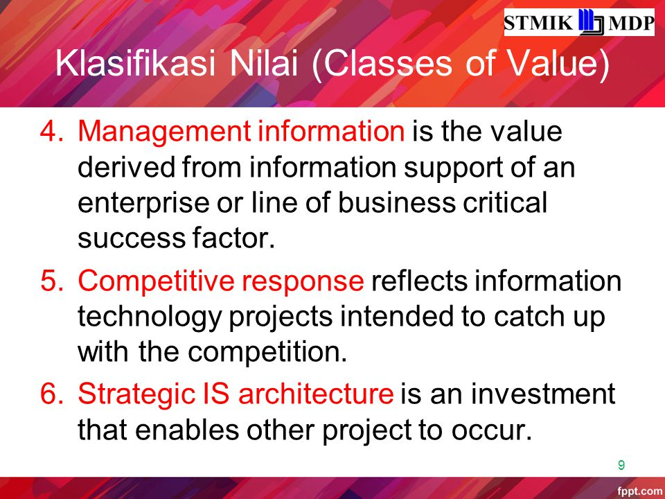 Klasifikasi Nilai (Classes of Value) 4.Management information is the value derived from information support of an enterprise or line of business criti