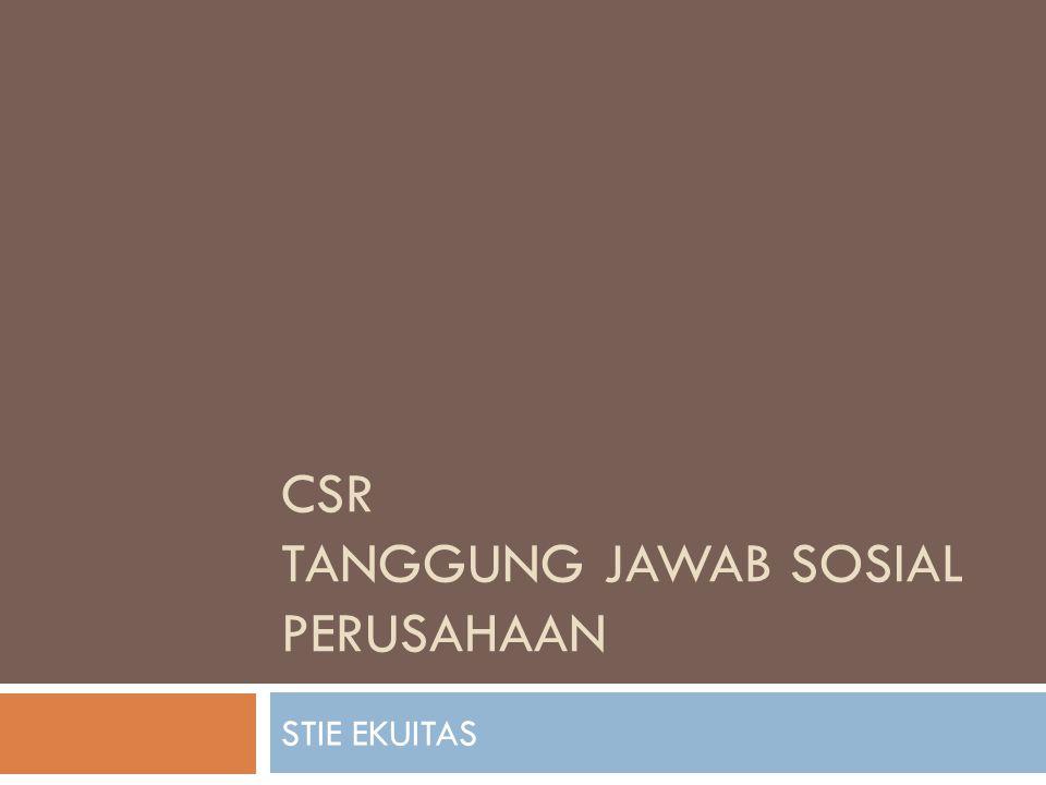 CSR TANGGUNG JAWAB SOSIAL PERUSAHAAN STIE EKUITAS