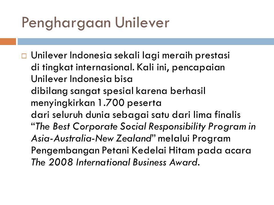 Penghargaan Unilever  Unilever Indonesia sekali lagi meraih prestasi di tingkat internasional. Kali ini, pencapaian Unilever Indonesia bisa dibilang
