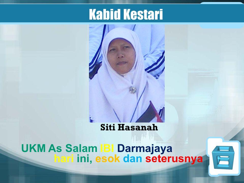 Kabid Kestari Siti Hasanah UKM As Salam IBI Darmajaya hari ini, esok dan seterusnya