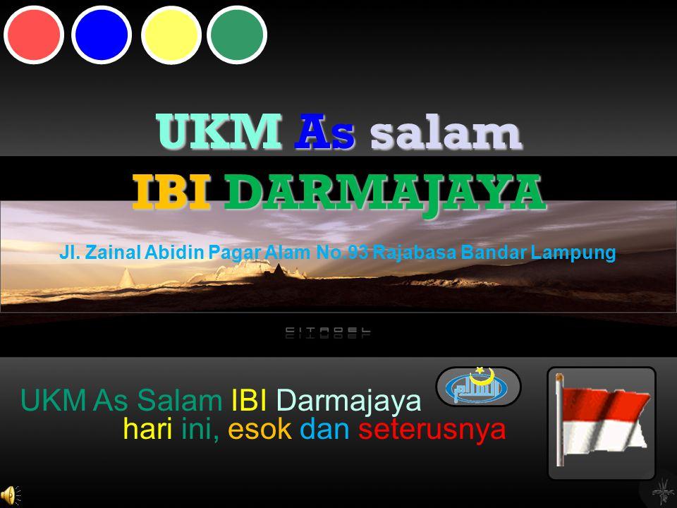Jl. Zainal Abidin Pagar Alam No.93 Rajabasa Bandar Lampung UKM As salam IBI DARMAJAYA UKM As Salam IBI Darmajaya hari ini, esok dan seterusnya