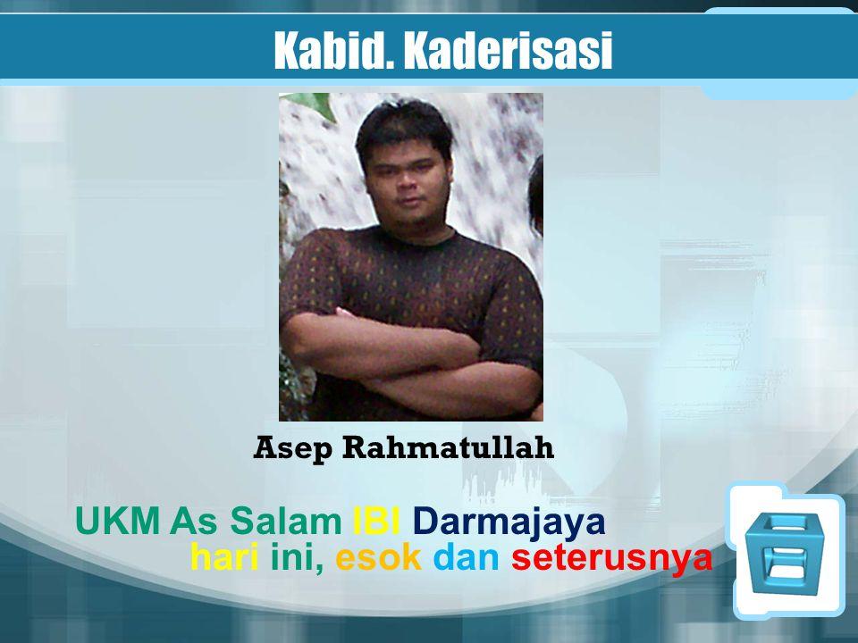 Kabid. Kaderisasi Asep Rahmatullah UKM As Salam IBI Darmajaya hari ini, esok dan seterusnya