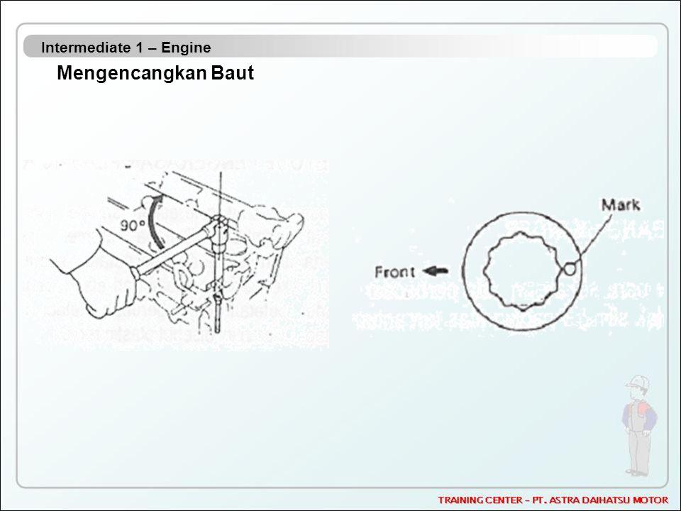 Intermediate 1 – Engine Mengencangkan Baut